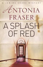 A Splash of Red - Antonia Fraser