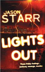 Lights Out : Those Friday Feelings ... Jealousy, Revenge, Murder. - Jason Starr