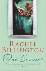 One Summer : A destructive love affair that echoes through the years... - Rachel Billington