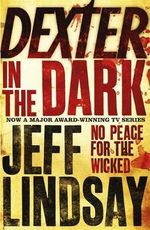 Dexter in the Dark : Dexter Ser. - Jeff Lindsay