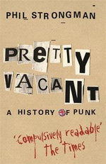 Pretty Vacant : A History of Punk - Phil Strongman