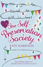 The Self-Preservation Society : Are You Too Scared to Fall in Love? - Kate Harrison