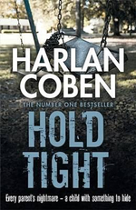 Hold Tight : Every Family Has Its Secrets... - Harlan Coben