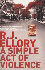 A Simple Act of Violence - R. J. Ellory