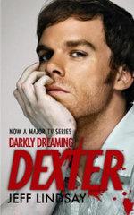 Darkly Dreaming Dexter : Dexter Ser. - Jeff Lindsay