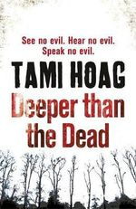 Deeper Than the Dead : Deeper Than the Dead Series : Book 1 - Tami Hoag