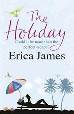 The Holiday - Erica James