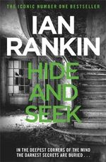 Hide and Seek  : Inspector Rebus Novel : Book 2 - Ian Rankin