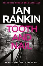 Tooth and Nail  : Inspector Rebus Novel : Book 3 - Ian Rankin