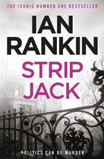 Strip Jack  : Inspector Rebus Novel : Book 4 - Ian Rankin