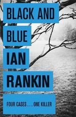 Black and Blue : Inspector Rebus Novel : Book 8 - Ian Rankin