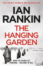 Hanging Garden : Inspector Rebus Novel : Book 9 - Ian Rankin