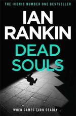Dead Souls : Inspector Rebus Novel : Book 10 - Ian Rankin