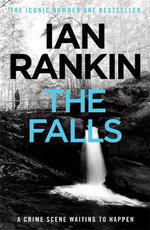 The Falls : Inspector Rebus Novel : Book 12 - Ian Rankin