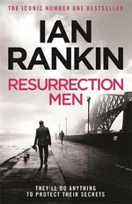 Resurrection Men : Inspector Rebus Novel : Book 13 - Ian Rankin