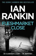 Fleshmarket Close (Fleshmarket Alley) : Inspector Rebus : Book 15 - Ian Rankin