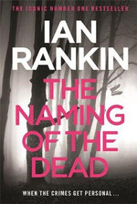 The Naming of the Dead : Inspector Rebus : Book 16 - Ian Rankin