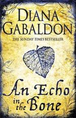 An Echo In The Bone : Outlander (Paperback) - Diana Gabaldon