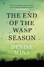The End of the Wasp Season - Denise Mina