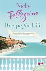Recipe for Life - Nicky Pellegrino