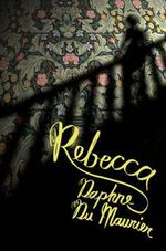 Rebecca (COLLECTORS' EDITION) - Daphne Du Maurier