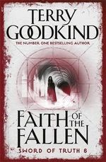 Faith Of The Fallen (Sword of Truth Book 6) - Terry Goodkind