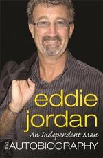 An Independent Man : The Autobiography - Eddie Jordan