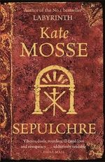 Sepulchre : Languedoc Trilogy: Book 2 - Kate Mosse