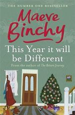 This Year it Will be Different : A Christmas Treasury - Maeve Binchy