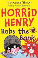 Horrid Henry Robs the Bank : Horrid Henry Series : Book 17 - Francesca Simon