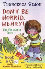 Don't be Horrid, Henry! - Francesca Simon