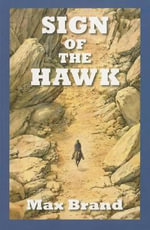 Sign of the Hawk - Max Brand