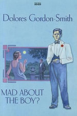 Mad About the Boy? - Dolores Gordon-Smith