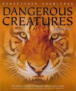 Kingfisher Knowledge : Dangerous Creatures - Angela Wilkes