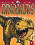 The World of Dinosaurs - Michael Benton