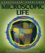 Microscopic Life : Kingfisher Knowledge Series - Richard Walker