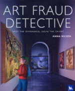 Art Fraud Detective : Spot the Difference, Solve the Crime! - Anna Nilsen