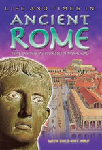Ancient Rome : An Essential Reference Guide to Life During the Glory of Imperial Rome - Kevin Maddison