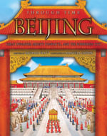 Beijing : The Story of Great Dynasties, Mighty Conflicts... and the Forbidden City - Richard Platt