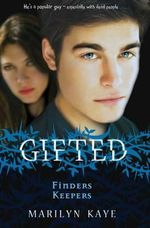 Finders Keepers : Gifted Series : Book 4 - Marilyn Kaye