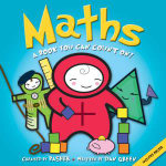Basher Basics : Maths : A Book You Can Count On!  - Simon Basher