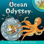 Ocean Odyssey : Amazing Animals - Tony Mitton