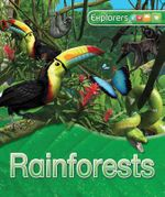 Explorers : Rainforests - Anita Ganeri