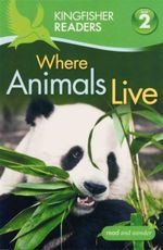 Where Animals Live : Kingfisher Readers (Level 2 : Beginning to Read Alone) - Brenda Stones