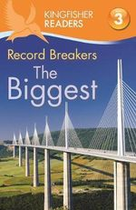 Record Breakers - the Biggest  : Kingfisher Readers (Level 3 : Reading Alone with Some Help) - Claire Llewellyn
