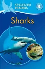 Sharks  : Kingfisher Readers (Level 4 : Reading Alone) - Anita Ganeri