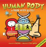 Basher Science: Human Body: A Book with Guts! - Dan Green