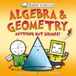 Basher Science : Algebra and Geometry  - Simon Basher