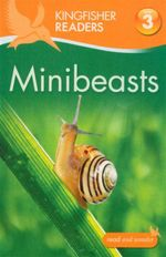 Minibeasts : Kingfisher Readers (Level 3 : Reading Alone with Some Help) - Anita Ganeri