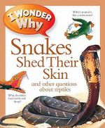 I Wonder Why Snakes Shed Their Skin - Amanda O'Neill